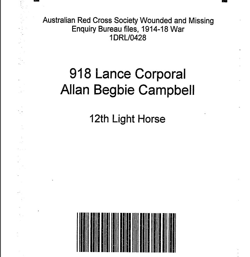 Australian Red Cross Society Wounded and Missing Enquiry bureau files, 1914-18 War 1DRL/0428.  918 Lance Corporal Allan Begbie Campbell 12 Light Horse